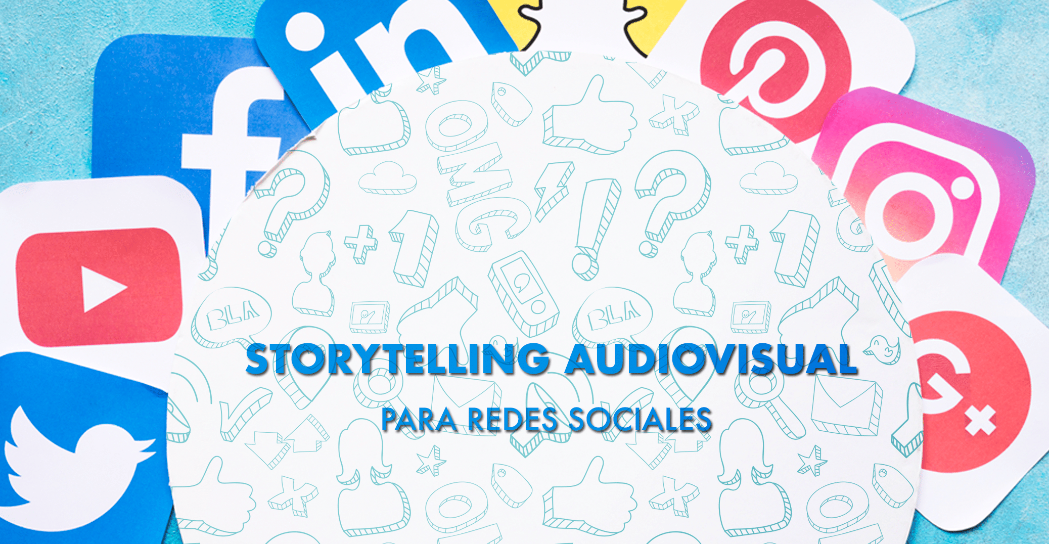 Storytelling audiovisual redes sociales
